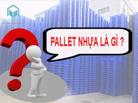 Pallet nhựa là gì